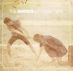The+Ghosts+-+Enough+Time+Single+Review