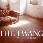 The+Twang+-+We%E2%80%99re+A+Crowd+Single+Review