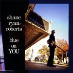 Shane+Ryan+Roberts+-+Blue+On+You+Album+Review