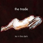 The+Trade+-+Lie+In+The+Dark+Album+Review