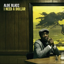 Aloe+Blacc+-+I+Need+a+Dollar+Single+Review