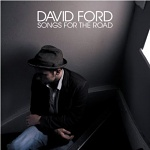 Songs For The Road - David Ford Album Review