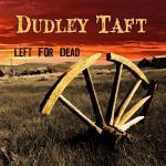 Left For Dead - Dudley Taft Album Review