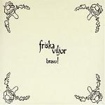 Bravo - Friska Viljor Album Review