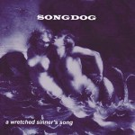 A Wretched Sinners Song - Songdog Album Review