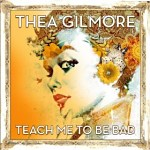 Thea+Gilmore+-+Teach+Me+To+Be+Bad+Single+Review