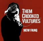 Them Crooked Vultures - New Fang Single Review