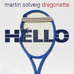 Hello - Martin Solveig,Dragonette Single Review