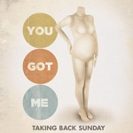 Taking Back Sunday - You Got Me Single Review