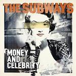 The Subways - Money and Celebrity Album Review