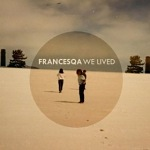 Francesqa+-+We+Lived+EP+Review