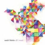 Sarah+Blasko+-+All+I+Want+Single+Review