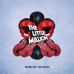 The+Little+Million+-+Bring+Out+The+Blues+Single+Review