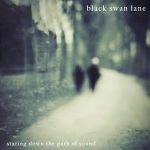 Staring Down the Path of Sound - Black Swan Lane Album Review