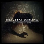 Deadbeat+Darling+-+The+Angel%27s+Share+Album+Review