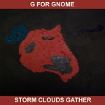 Storm Clouds Gather - G for Gnome EP Review