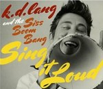 Sing It Loud ft. The Siss Boom Bang - k.d. lang Album Review