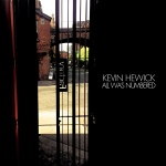 Kevin Hewick - All Was Numbered Album Review