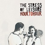 Hour To Hour - The Stress Of Leisure Album Review