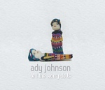 Tell The Worry Dolls - Ady Johnson Album Review