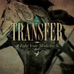 Transfer+-+Take+Your+Medicine+Single+Review
