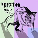 Preston+-+Dressed+To+Kill+Single+Review