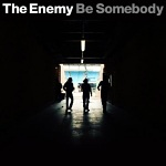 The+Enemy+-+Be+Somebody+Single+Review