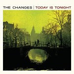 Today Is Tonight - The Changes Album Review