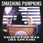 That's the Way (My Love Is) - The Smashing Pumpkins Single Review