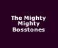 View all The Mighty Mighty Bosstones tour dates