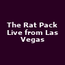 View all The Rat Pack Live from Las Vegas tour dates