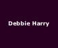 View all Debbie Harry tour dates