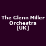 View all The Glenn Miller Orchestra [UK] tour dates