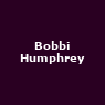 View all Bobbi Humphrey tour dates