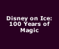 View all Disney on Ice: 100 Years of Magic tour dates