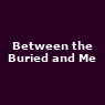 View all Between the Buried and Me tour dates