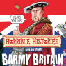 View all Horrible Histories - Barmy Britain tour dates