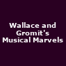 View all Wallace and Gromit's Musical Marvels tour dates