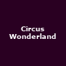 View all Circus Wonderland tour dates