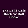 View all The Solid Gold Rock 'n' Roll Show tour dates