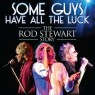 View all Some Guys Have All The Luck - The Rod Stewart Story tour dates