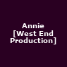 View all Annie [West End Production] tour dates
