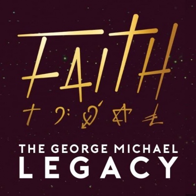 Faith - The George Michael Legacy