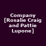 View all Company [Rosalie Craig and Pattie Lupone] tour dates