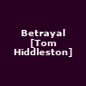 View all Betrayal [Tom Hiddleston] tour dates