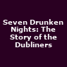 View all Seven Drunken Nights: The Story of the Dubliners tour dates
