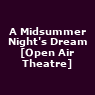 View all A Midsummer Night's Dream [Open Air Theatre] tour dates