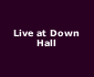 View all Live at Down Hall tour dates