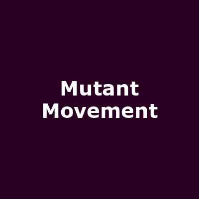 Mutant Movement