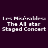View all Les Misérables: The All-star Staged Concert tour dates